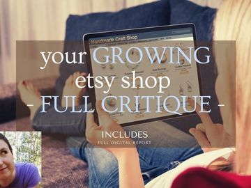 Etsy Service: ⭐️ I will provide a FULL critique for your GROWING etsy shop